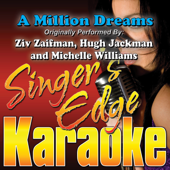 Download Singer's Edge Karaoke - A Million Dreams (Originally Performed By Ziv Zaifman, Hugh Jackman & Michelle Williams) [Instrumental]
