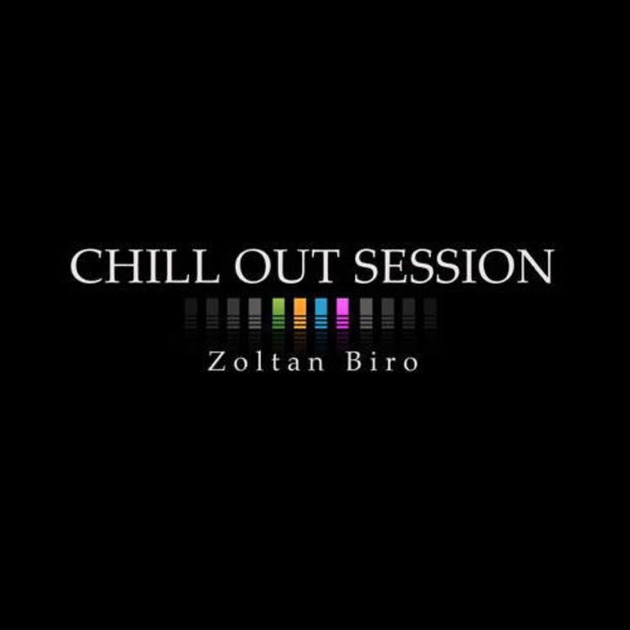 2d212807cf85f3 Chill Out Session by Zoltan Biro on Apple Podcasts