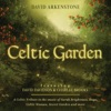 Celtic Garden A Celtic Tribute To the Music of Sarah Brightman Enya Celtic Woman Secret Garden and More