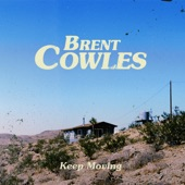 Brent Cowles - Keep Moving