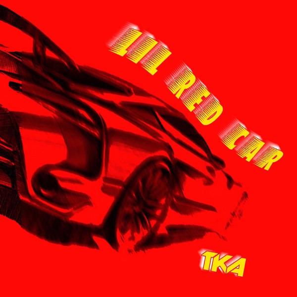 TKA - Lil Red Car - Single