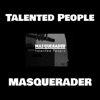 Buy Talented People - Single by Masquerader on iTunes (另類音樂)