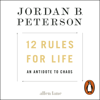 Jordan B. Peterson - 12 Rules for Life: An Antidote to Chaos (Unabridged) portada