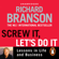 Sir Richard Branson - Screw It, Let's Do It