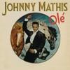 Olé, Johnny Mathis