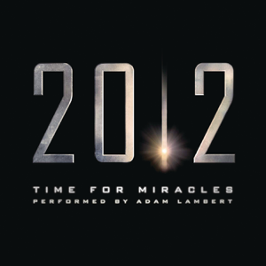 """Adam Lambert - Time for Miracles (From the Motion Picture """"2012"""")"""