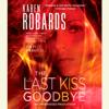 Karen Robards - The Last Kiss Goodbye: A Novel (Unabridged)  artwork
