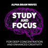 Study and Focus for Deep Concentration and Enhanced Creativity - Alpha Brain Waves