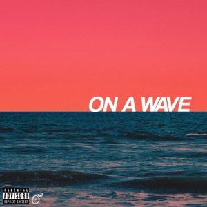 On a Wave (feat. Alex Wiley, Mick Jenkins & JZAC) - Single Mp3 Download