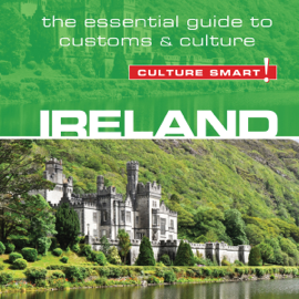 Ireland - Culture Smart!: The Essential Guide to Customs & Culture (Unabridged) audiobook