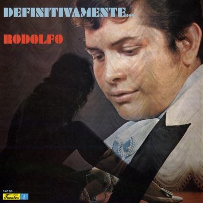 Definitivamente... Rodolfo (with Vários Artistas) - Rodolfo Aicardi