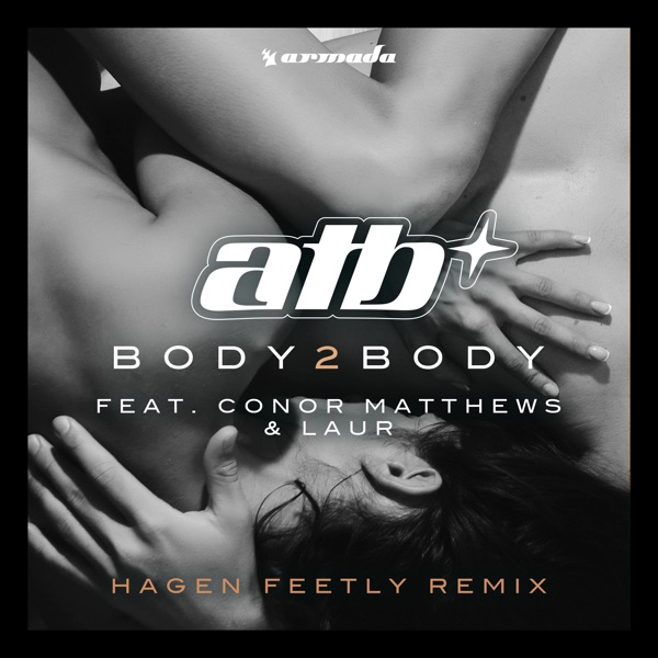 Body 2 Body (feat. Conor Matthews & LAUR) [Hagen Feetly Remix] - Single