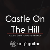 [Download] Castle on the Hill (Originally Performed by Ed Sheeran) [Acoustic Guitar Karaoke] MP3