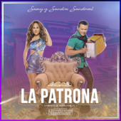 La Patrona - Samy y Sandra Sandoval