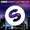 CMC$ - Won't Let You Go