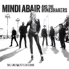 The EastWest Sessions - Mindi Abair & The Boneshakers
