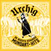 Urchig - Die beschtä Schwiizer Mundart-Hits Grafik