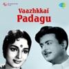 Vaazhkkai Padagu (Original Motion Picture Soundtrack) - Single