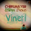 Vineri (feat. Cortes & J. Yolo) - Single, Chris Mayer