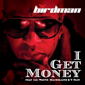 I Get Money (feat. Lil Wayne, MackMaine & T-Pain) - Single Mp3 Download