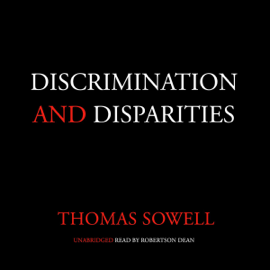Discrimination and Disparities (Unabridged) - Thomas Sowell mp3 download