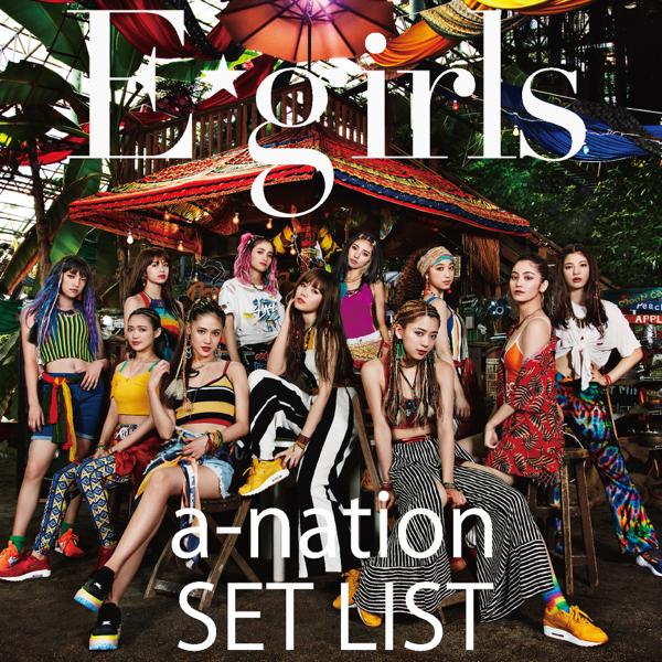 E-girls a-nation 2018 SET LIST by E-girls
