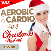 Aerobic & Cardio 2018 Christmas Workout Session (60 Minutes Non Stop Mixed Compilation For Fitness & Workout 135 Bpm  32 Count  Ideal For Aerobic, Cardio Dance, Body Workout)-Various Artists