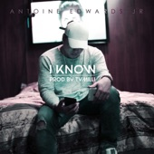 Antoine Edwards Jr - I Know