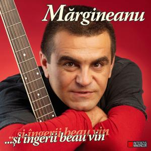 Mihai Margineanu - Și Îngerii Beau Vin