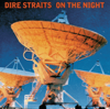 On the Night (Remastered) [Live] - Dire Straits