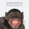 Lo Stato Sociale - Primati artwork