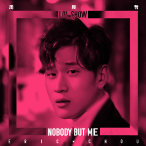 Eric Chou - Nobody but Me (LOL Show)