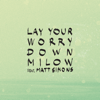 Milow - Lay Your Worry Down (feat. Matt Simons) artwork