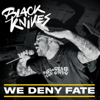 Black Knives - We Deny Fate - EP artwork