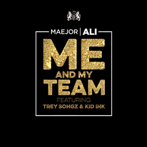 Me and My Team (feat. Trey Songz & Kid Ink) - Single Mp3 Download