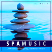 Spa Music: Calm Music For Spa, Massage, Yoga, Meditation And Relaxation-Spa Music