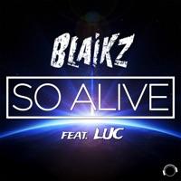 So Alive (Ti-Mo rmx) - BLAIKZ - LUC