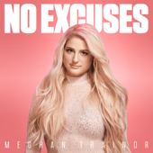 No Excuses-Meghan Trainor