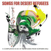 Songs for Desert Refugees (A Compilation in Aid of the Refugees from Northern Mali)
