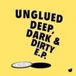 Unglued - Deep, Dark & Dirty (feat. Nelson Navarro)
