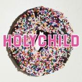 Listen to 30 seconds of HOLYCHILD - Playboy Girl