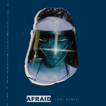 Toni Romiti Afraid music review