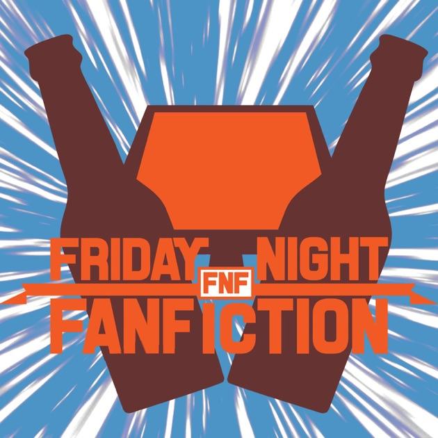 Friday Night Fanfiction By Nighthorse Media On Apple Podcasts