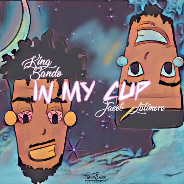 In My Cup (feat. Jacob Latimore) - Single