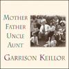 Garrison Keillor - Mother Father Uncle Aunt  artwork
