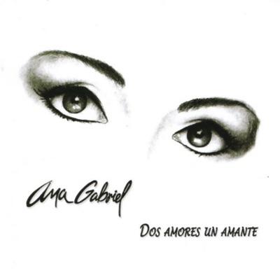 Dos Amores un Amante - Ana Gabriel