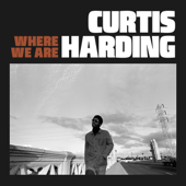 Where We Are - Curtis Harding