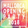 Mallorca Opening Party 2018