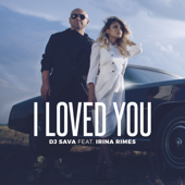 I Loved You (feat. Irina Rimes) [Extended]