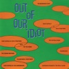 Out of Our Idiot ジャケット写真